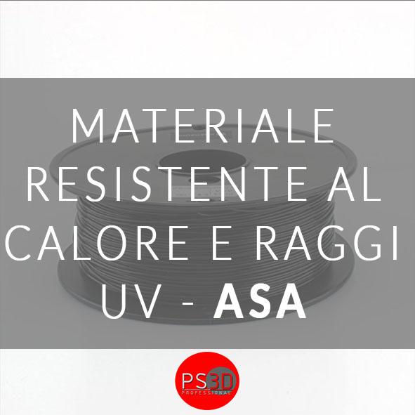 ASA – MATERIALE PER LA STAMPA 3D RESISTENTE AL CALORE ED AI RAGGI DEL SOLE