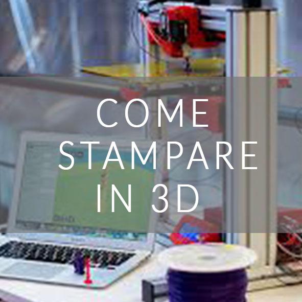 COME STAMPARE IN 3D