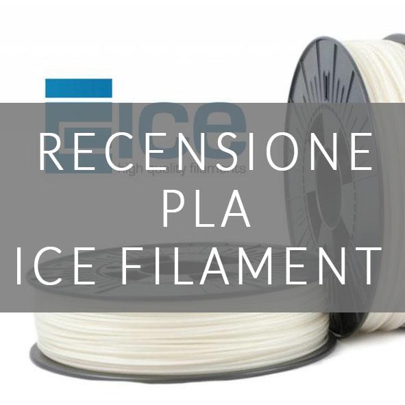 RECENSIONE PLA ICE FILAMENT
